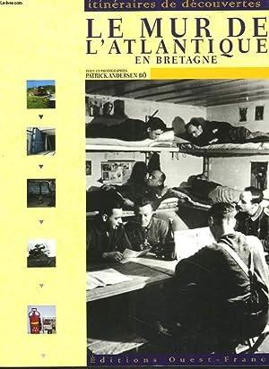 LE MUR DE L'ATLANTIQUE EN BRETAGNE.: PATRICK ANDERSEN BÖ