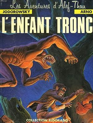 LES AVENTURES D'ALEF-THAU. L'ENFANT TRONC.: JODOROWSKY, ARNO