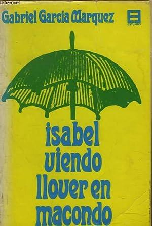 ISABEL VIENDO LLOVER EN MACONDO: GABRIEL GARCIA MARQUEZ