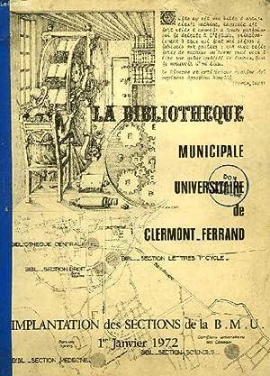 LA BIBIOTHEQUE MUNICIPALE UNIVERSITAIRE DE CLERMONT-FERRAND: COLLECTIF