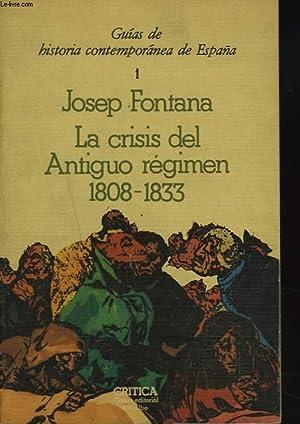 LA CRISIS DEL ANTIGUO REGIMEN 1808-1833.: JOSEP FONTANA