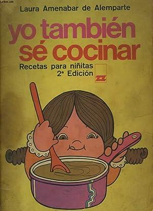 YO TANBIEN SE COCINAR. RECETAS PARA NINITAS.: LAURA AMENABAR DE