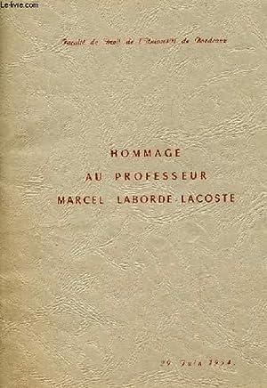HOMMAGE AU PROFESSEUR MARCEL LABORDE-LACOSTE: FACULTE DE DROIT DE L'UNIVERSITE DE BORDEAUX