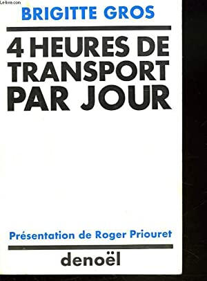 4 HEURES DE TRANSPORT PAR JOUR.: BRIGITTE GROS
