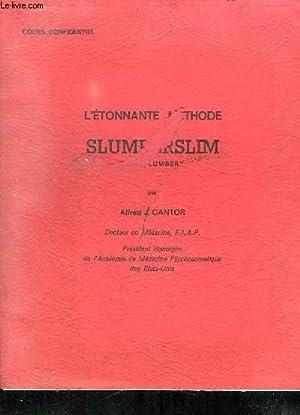 L ETONNANTE METHODE SLUMBERSLIM.: CANTOR ALFRED.