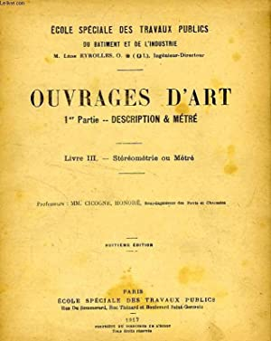 OUVRAGES D'ART, 1re PARTIE, DESCRIPTION, LIVRE III, STEREOMETRIE OU METRE: CICOGNE M., HONORE ...
