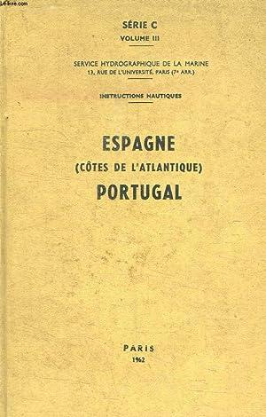 SERIE C. VOLUME III. ESPAGNE PORTUGAL COTES DE L ATLANTIQUE.: SERVICE HYDROGRAPHIQUE DE LA MARINE.