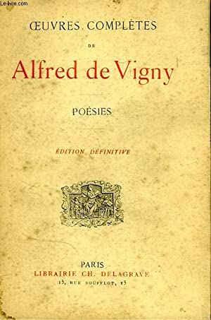 OEUVRES COMPLETES, POESIES: VIGNY ALFRED DE
