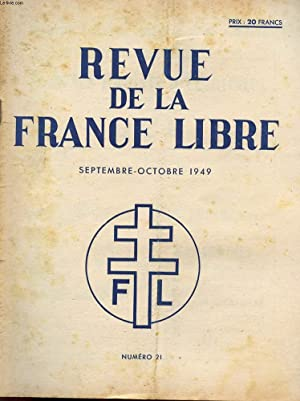 REVUE DE LA FRANCE LIBRE - N°21 SEPTEMBRE/OCTOBRE 1949.: COLLECTIF