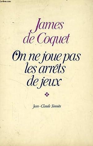 ON NE JOUE PAS LES ARRETS DE JEU: COQUET JAMES DE