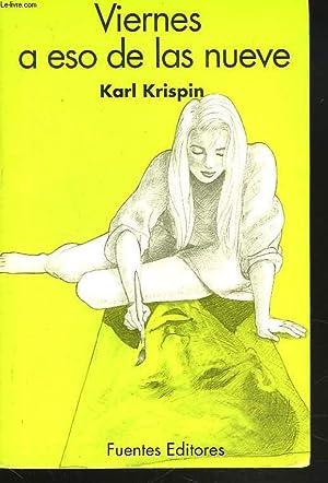 VIERNES A ESO DE LAS NUEVE: KARL KRISPIN