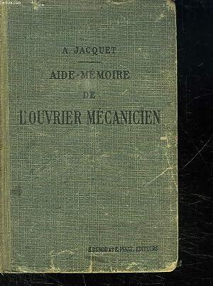AIDE MEMOIRE DE L OUVRIER MECANICIEN.: JACQUET ALEXIS.