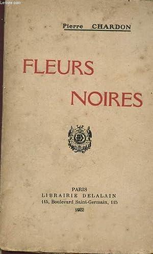 FLEURES NOIRES.: CHARDON PIERRE