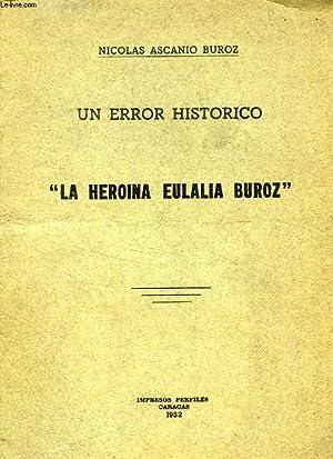 UN ERROR HISTORICO, 'LA HEROINA EULALIA BUROZ': ASCANIO BUROZ NICOLAS