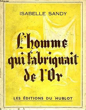 L'HOMME QUI FABRIQUAIT DE L'OR: SANDY ISABELLE