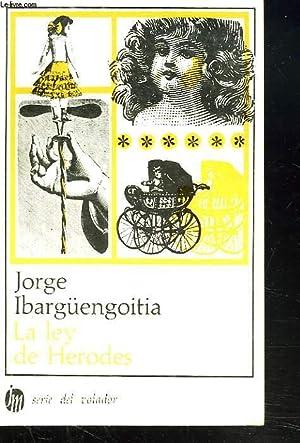 LA LEY DE HERODES Y OTROS CUENTOS: JORGE IBARGÜENGOITIA