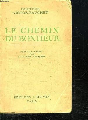 LE CHEMIN DU BONHEUR. LA REEDUCATION DE SOI MEME.: PAUCHET VICTOR.