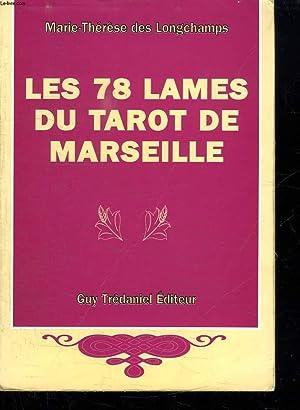 LES 78 LAMES DU TAROT DE MARSEILLE.: LONGCHAMPS MARIE THERESE DES.