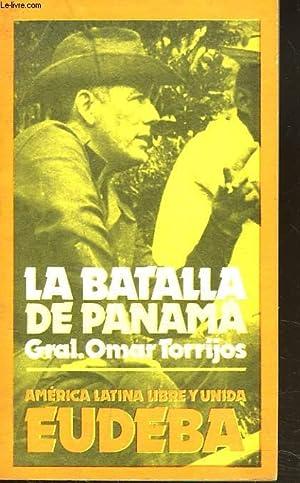 LA BATALLA DE PANAMA: GENERAL OMAR TORRIJOS