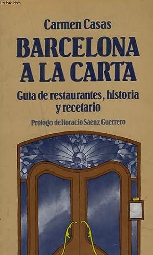 BARCELONA A LA CARTA. GUIA DE RESTAURANTES,: CARMEN CASAS