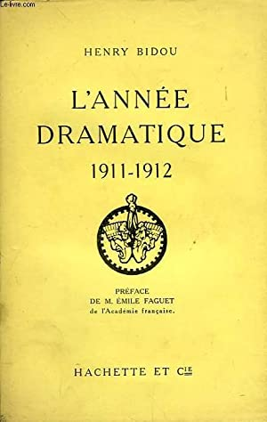 L'ANNEE DRAMATIQUE 1911-1912: BIDOU HENRY