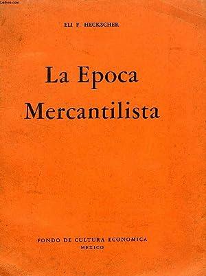 LA EPOCA MERCANTILISTA: HECKSCHER ELI F.