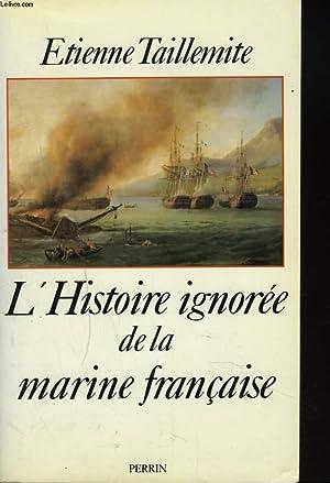 L'HISTOIRE IGNOREE DE LA MARINE FRANCAISE: ETIENNE TAILLEMITE