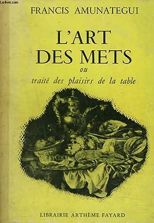 L4ART DES METS ou TRAITE DES PLAISIRS DE LA TABLE.: FRANCIS AMUNATEGUI
