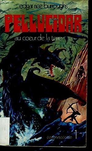 PELLUCIDAR. AU COEUR DE LA TERRE.: EDGAR RICE BURROUGHS