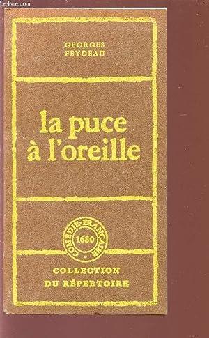 LA PUCE A L'OREILLE - Collection du: FEYDEAU GEORGES