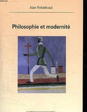 PHILOSOPHIE ET MODERNITE.: FINKIELKRAUT ALAIN.