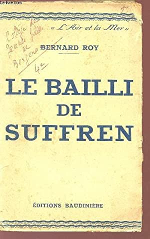 "LE BAILLI DE SUFFREN - Collection ""Lair de la Mer"".: ROY BERNARD"