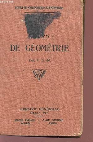 COURS DE GEOMETRIE - COURS DE MATHEMATIQUES ELEMENTAIRES.: G.-M. F