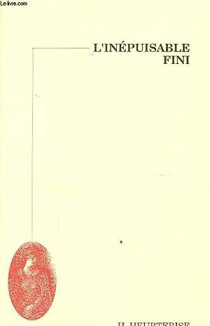 L INEPUISABLE FINI Avec un envoi de l auteur.: H. HEURTEBISE