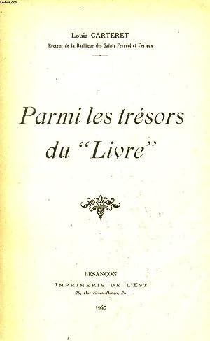 """PARMI LES TRESORS DU """"LIVRE"""".: CARTERET LOUIS"""