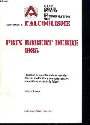 PRIX ROBERT DEBRE 1985. UTILISISATION DES REPRESENTATIONS MENTALES DANS LES MODIFICATIONS ...
