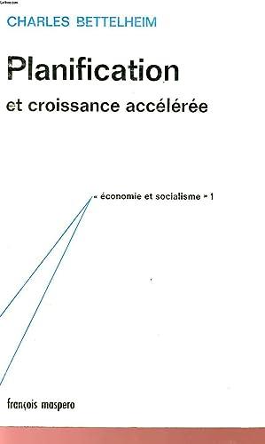 PLANIFICATION ET CROISSANCE ACCELEREE - ECONOMIE ET SOCIALISME.: BETTELHEIM CHARLES
