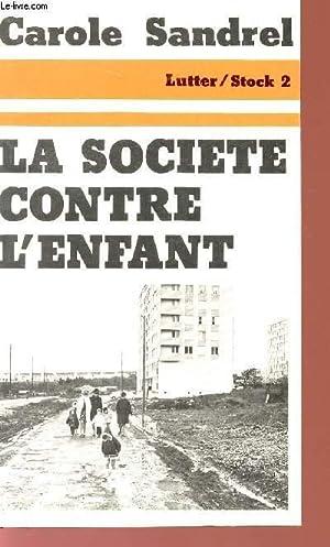 LA SOCIETE CONTRE L'ENFANT.: SANDREL CAROLE