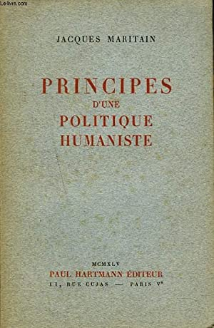PRINCIPES D'UNE POLITIQUE HUMANISTE: JACQUES MARITAIN