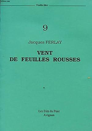 VENT DE FEUILLES ROUSSES Avec un envoi dédicacé de l auteur.: JACQUES FERLAY