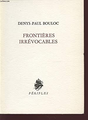 FRONTIERES IRREVOCABLES: DENYS PAUL BOULOC