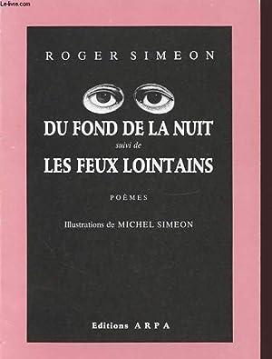 DU FOND DE LA NUIT SUVI DE LES FEUX LOINTAINS Avec un envoi dédicacé de l auteur.: ...