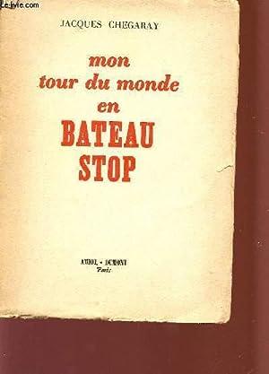 MON TOUR DU MONDE EN BATEAU STOP.: CHEGARAY JACQUES