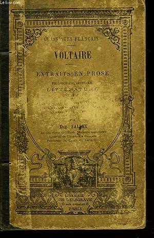 EXTRAITS EN PROSE. Philosophie, Histoire, Littérature, Mélanges,: VOLTAIRE