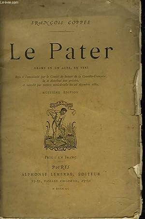 LE PATER. DRAME EN UN ACTE EN VERS.: FRANCOIS COPPEE
