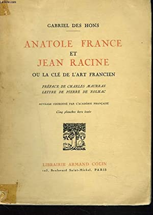 ANATOLE FRANCE ET JEAN RACINE ou LA CLE DE L'ART FRANCIEN. + ENVOI DE L'AUTEUR.: GABRIEL ...