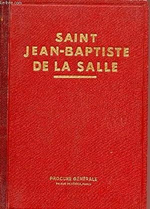 SAINT JEAN-BAPTISTE DE LA SALLE - TROISIEME EDITION.: RAVELET ARMAND