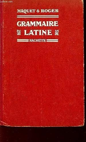 GRAMMAIRE LATINE.: MAQUET ET ROGER