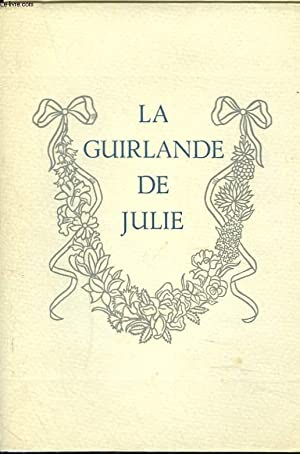 LA GUIRLANDE DE JULIE. Offerte à Mademoiselle: M. LE MARQUIS