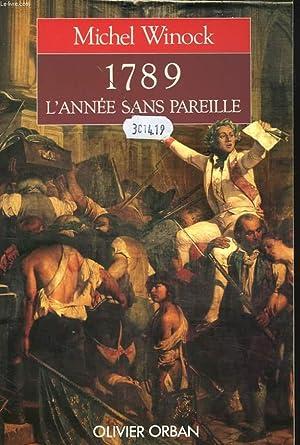 1789. L'ANNEE SANS PAREILLE.: MICHEL WINOCK